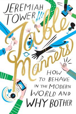 Table Manners: How to Behave in the Modern World and Why Bother (Hardback)