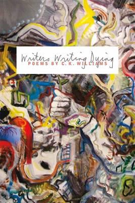 Writers Writing Dying: Poems (Hardback)