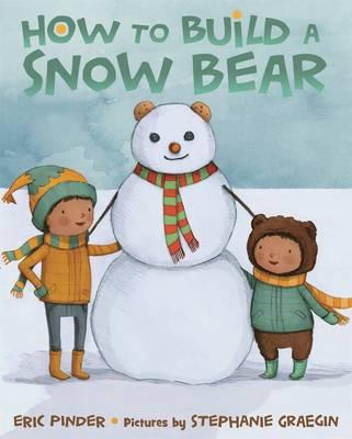 How to Build a Snow Bear (Hardback)