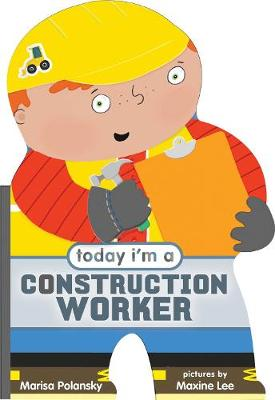Today I'm a Construction Worker (Board book)