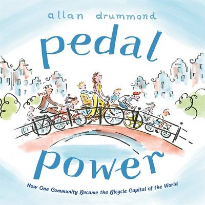 Pedal Power: How One Community Became the Bicycle Capital of the World (Hardback)