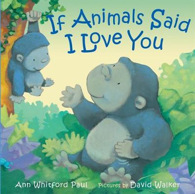 If Animals Said I Love You (Board book)