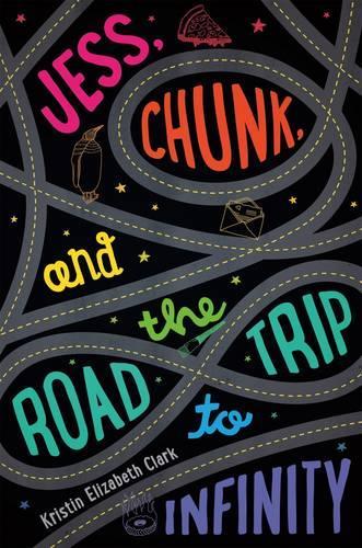 Jess, Chunk, and the Road Trip to Infinity (Hardback)