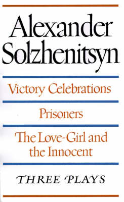 Victory Celebrations / Prisoners / the Love-Girl and the Innocent: Three Plays (Paperback)