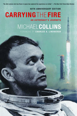 Carrying the Fire: An Astronaut's Journey (Paperback)