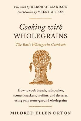 Cooking with Wholegrains: The Basic Wholegrain Cookbook (Paperback)