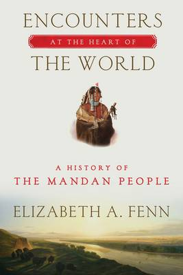 Encounters at the Heart of the World (Paperback)