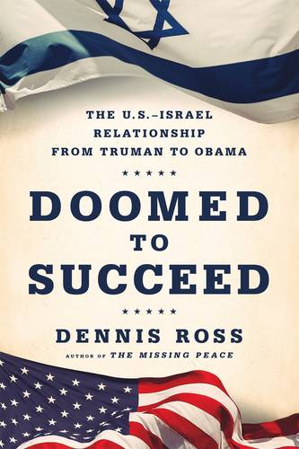 Doomed to Succeed: The U.S.-Israel Relationship from Truman to Obama (Paperback)