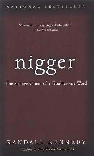 Nigger: The Strange Career of a Troublesome Word (Paperback)