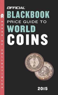 The Official Blackbook Price Guide To World Coins 2015, 18th Edition (Paperback)