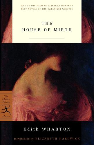 The House of Mirth - Modern Library 100 Best Novels (Paperback)
