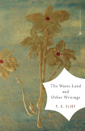 The Waste Land and Other Writings: and Other Writings - Modern Library (Paperback)