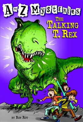 Talking T.Rex - A to Z Mysteries (Paperback)