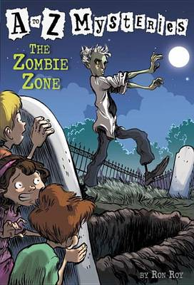 The Zombie Zone - to Z Mysteries (Paperback)