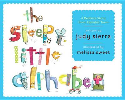 The Sleepy Little Alphabet: A Bedtime Story from Alphabet Town (Hardback)