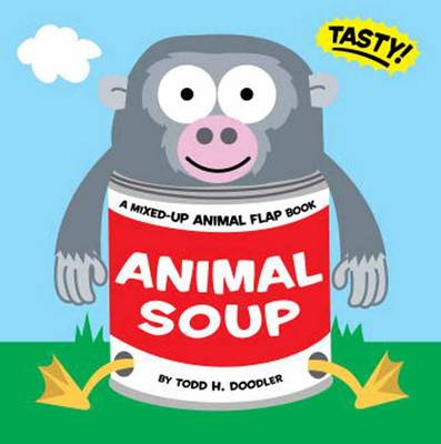 Animal Soup: A Mixed-up Animal Flap Book (Board book)