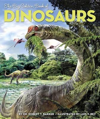 The Big Golden Book of Dinosaurs (Hardback)