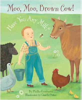 Moo, Moo Brown Cow! Have You Any Milk? (Hardback)