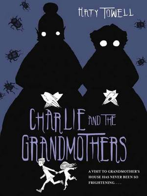 Charlie And The Grandmothers (Hardback)