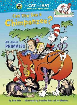 Can You See a Chimpanzee?: All About Primates - The Cat in the Hat's Learning Library (Hardback)