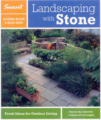 Sunset Outdoor Design Build Guide Landscaping With Stone By Sunset Magazine Waterstones