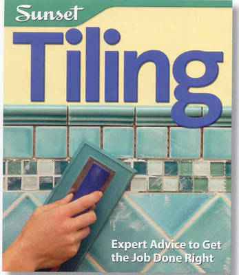 Tiling: Expert Advice to Get the Job Done Right (Paperback)