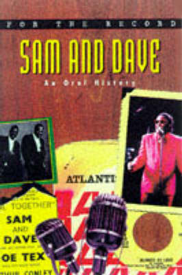 Sam and Dave: An Oral History - For the Record S. (Paperback)