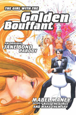 The Girl with the Golden Bouffant: An Original Jane Bond Parody (Paperback)
