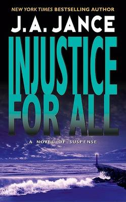Injustice for All: A J.P. Beaumont Mystery - A J. P. Beaumont mystery (Paperback)