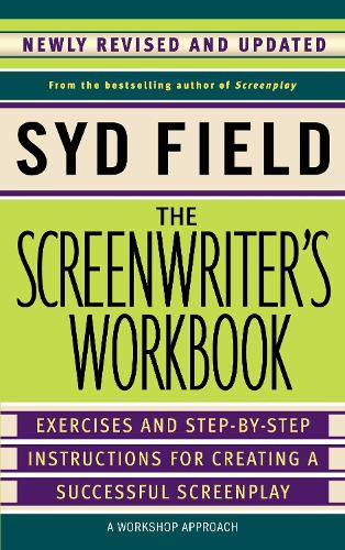 The Screenwriter's Workbook: Excercises and Step-By-Step Instructions for Creating a Successful Screenplay (Paperback)