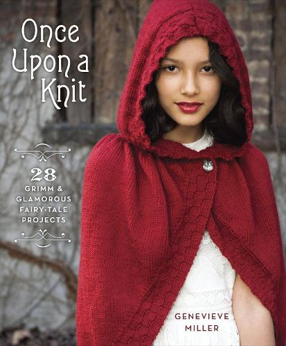 Once Upon a Knit: 28 Grimm and Glamorous Fairy-Tale Projects (Paperback)