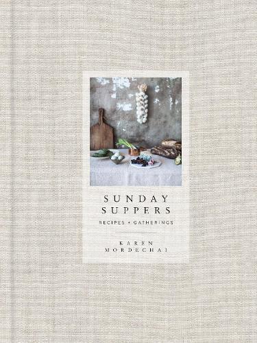 Sunday Suppers: Recipes + Gatherings (Hardback)