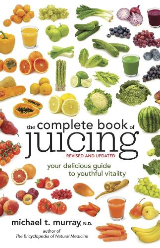 The Complete Book Of Juicing, Revised And Updated (Paperback)