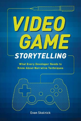 Video Game Storytelling (Paperback)