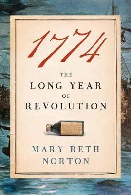 1774: The Long Year of Revolution (Hardback)