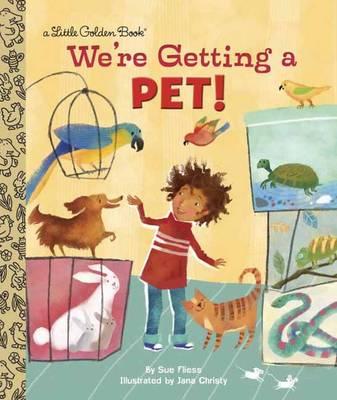 We're Getting a Pet! - Little Golden Book (Hardback)