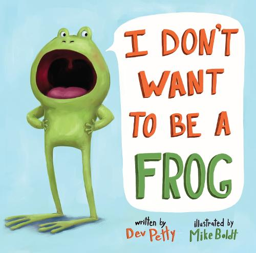 I Don't Want To Be A Frog (Hardback)