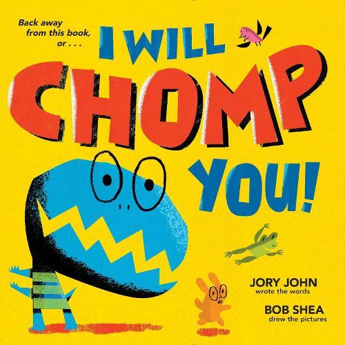 I Will Chomp You! (Hardback)