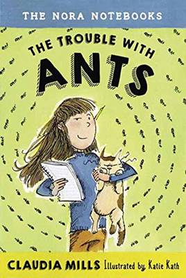 The Nora Notebooks, Book 1 The Trouble With Ants (Hardback)