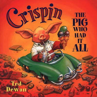 Crispin: The Pig Who Had it All (Hardback)