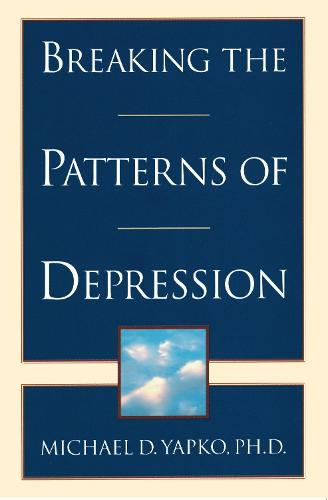 Breaking The Patterns Of Depression (Paperback)