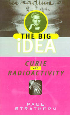 Curie and Radioactivity - The big idea (Paperback)