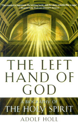 Left Hand of God: A Biography of the Holy Spirit (Paperback)