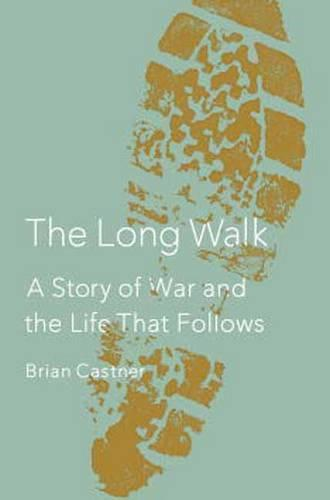 The Long Walk: A Story of War and the Life That Follows (Hardback)