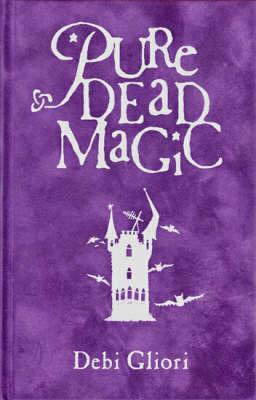 Pure Dead Magic - Pure Dead 1 (Hardback)