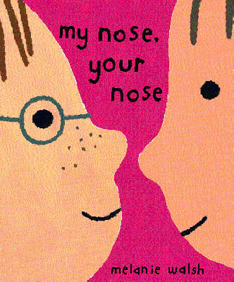 MY NOSE, YOUR NOSE (Hardback)