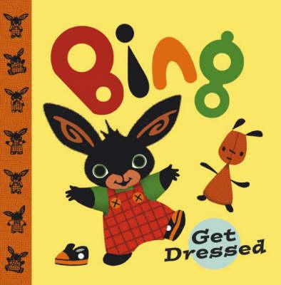 Bing: Get Dressed (Hardback)