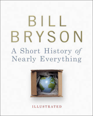 A Short History of Nearly Everything - Illustrated, A (Hardback)