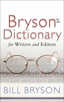 Bill Bryson's Dictionary: For Writers and Editors (Hardback)