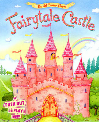 Build Your Own Fairytale Castle: A Push-out-and-play Book (Board book)